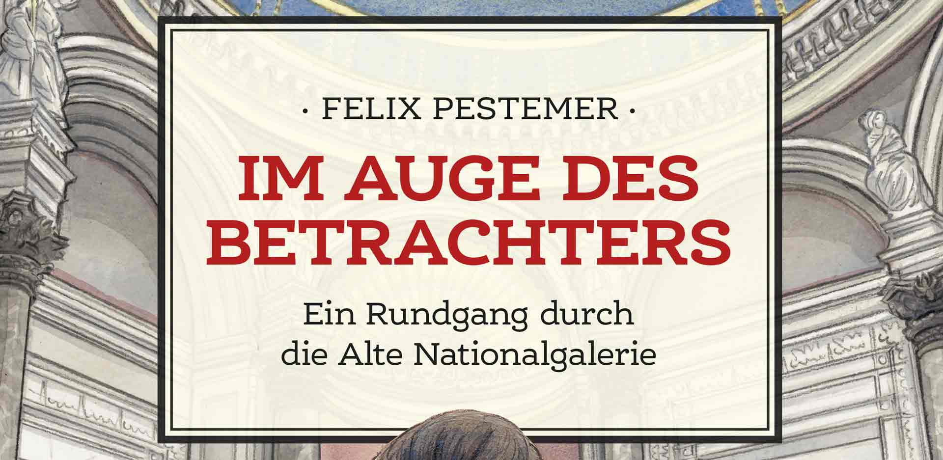 Cover of the Graphic Novel 'Im Auge des Betrachters. Ein Rundgang durch die Alte Nationalgalerie' (In the Eye of the Beholder. A Tour around the Alte Nationalgalerie)